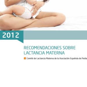 AEPED – Recomendaciones  sobre la lactancia materna 2012