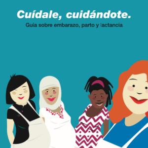 ANAMA – CUÍDALE, CUIDÁNDOTE, GUÍA SOBRE EMBARAZO, PARTO Y LACTANCIA (2018)