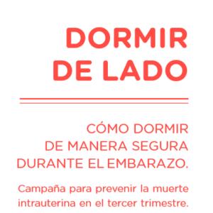 UMAMANITA – DORMIR DE LADO.CÓMO DORMIR DE MANERA SEGURA DURANTE EL EMBARAZO.Campaña para prevenir la muerte intrauterina en el tercer trimestre (2018)