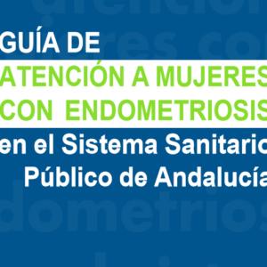 JUNTA DE ANADALUCIA- GUIA DE ATENCIÓN A LAS MUJERES CON ENDOMETRIOSIS