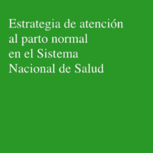 MSSSI – ESTRATEGIA DE ATENCIÓN AL PARTO NORMAL (2007)