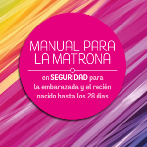 FAME – MANUAL PARA LA MATRONA EN SEGURIDAD PARA EL EMBARAZO Y EL RECIÉN NACIDO HASTA LOS 28 DÍAS