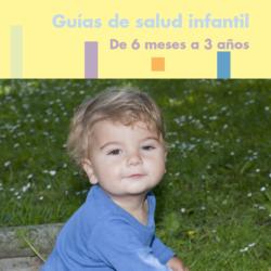 OSAKIDETZA- GUÍA DE SALUD INFANTIL DE 6 MESES A 3 AÑOS