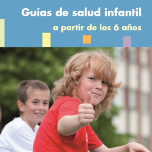 OSAKIDETZA- GUÍA DE SALUD INFANTIL A PARTIR DE LOS 6 AÑOS