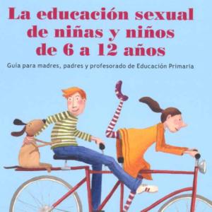 MINISTERIO DE EDUCACIÓN Y CIENCIA- EDUCACIÓN SEXUAL DE 6-12 AÑOS