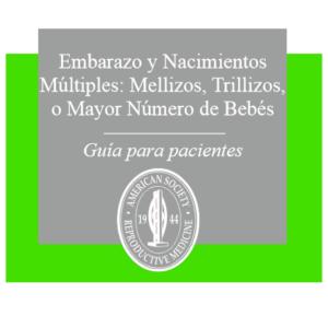 AMERICAN SOCIETY- EMBARAZO Y NACIMIENTOS MÚLTIPLES: MELLIZOS, TRILLIZOS O MAYOR NÚMERO DE BEBÉS (2013)