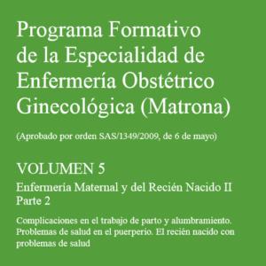 MSCBS – PROGRAMA FORMATIVO DE LA ESPECIALIDAD DE ENFERMERÍA OBSTÉTRICO GINECOLÓGICA. EMBARAZO Volumen 5