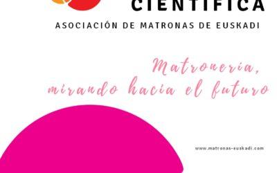 IV Jornada Científica de la Asociación de Matronas de Euskadi/ Euskadiko Emaginen Elkartea