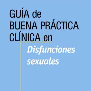 Atención Primaria de Calidad. Guia de buena práctica clinica en disfunciones sexuales